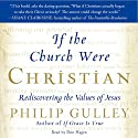 If the Church Were Christian: Rediscovering the Values of Jesus Audiobook by Philip Gulley Narrated by Don Hagen