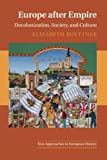 img - for Europe after Empire: Decolonization, Society, and Culture (New Approaches to European History) book / textbook / text book