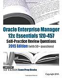 Oracle Enterprise Manager 12c Essentials 1z0-457 2015: Self-practice Review Questions