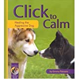 img - for Click to Calm: Healing the Aggressive Dog book / textbook / text book