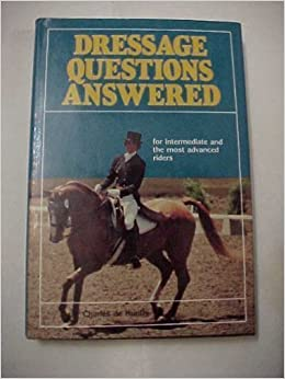 Dressage Questions Answered, De Kunffy, Charles