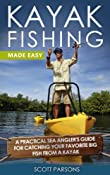 "Amazon.com: Kayak Fishing Made Easy - ""A Practical Sea Angler's Guide for Catching Your Favorite Big Fish from a Kayak"" (Kayaking) eBook: Scott Parsons: Kindle Store"