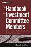 img - for The Handbook for Investment Committee Members: How to Make Prudent Investments for Your Organization book / textbook / text book