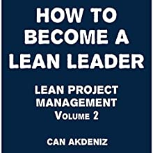 How to Become a Lean Leader: Lean Project Management, Book 2 (       UNABRIDGED) by Can Akdeniz Narrated by David Williams
