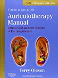 Auriculotherapy Manual: Chinese and Western Systems of Ear Acupuncture, 4e