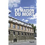 La Maison du mortpar Dominique Lecomte