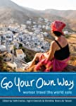 Go Your Own Way: Women Travel the Wor...