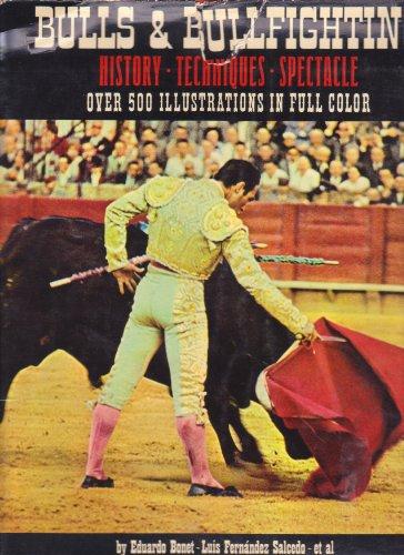 Bulls & Bullfighting: History, Techniques, Spectacle, Eduardo; Salcedo, Luis Fernandez; et al Bonet