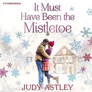 It Must Have Been the Mistletoe Audiobook