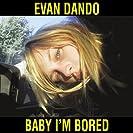 Baby I`m Bored