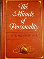 THE MIRACLE OF PERSONALITY by Sterling W.…