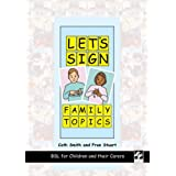 Let's Sign Family Topics: BSL for Children and Their Carersby Cath Smith
