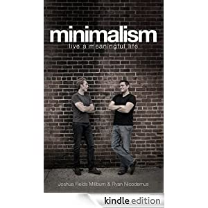 Minimalism live a meaningful life ebook joshua fields for Minimalist living amazon