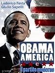 Obama, l'America e il partito moderno...