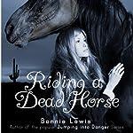 Riding a Dead Horse | Bonnie Lewis