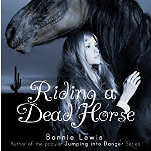 Riding a Dead Horse | [Bonnie Lewis]