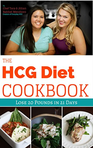 The HCG Diet Cookbook: Lose 20 Pounds in 21 Days