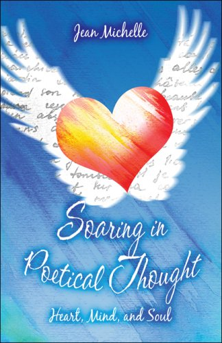 Image for Soaring in Poetical Thought: Heart, Mind, and Soul