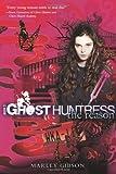 Ghost Huntress Book 3: The Reason