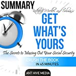Kotlikoff, Moeller, and Solman's Get What's Yours |  Ant Hive Media