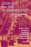 img - for Good Kids from Bad Neighborhoods: Successful Development in Social Context book / textbook / text book