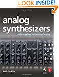 Analog Synthesizers: Understanding, P...