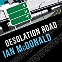 Desolation Road: Desolation Road, Book 1 (       UNABRIDGED) by Ian McDonald Narrated by David Thorpe