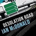 Desolation Road: Desolation Road, Book 1 | Ian McDonald