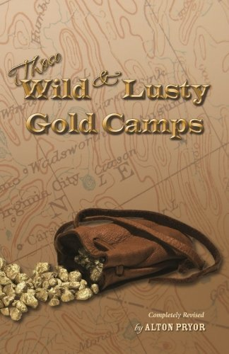 those-wild-and-lusty-gold-camps-by-alton-pryor-2006-02-10