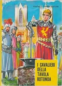 cavalieri della Tavola Rotonda.: LUGLI Antonio -: Amazon.com: Books