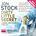 Dirty Little Secret (       UNABRIDGED) by Jon Stock Narrated by Colin Mace