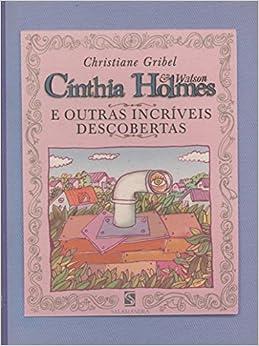 CINTHIA HOLMES E OUTRAS INCRIVEIS DESCOBERTAS (Portuguese Brazilian
