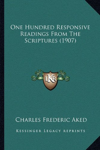 One Hundred Responsive Readings from the Scriptures (1907)