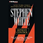 Remote Control (       ABRIDGED) by Stephen White Narrated by Dick Hill