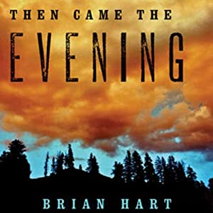 Then Came the Evening | [Brian Hart]