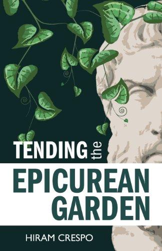 Tending the Epicurean Garden