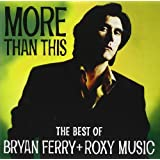 More Than This - The Best Of Bryan Ferry And Roxy Musicby Roxy Music