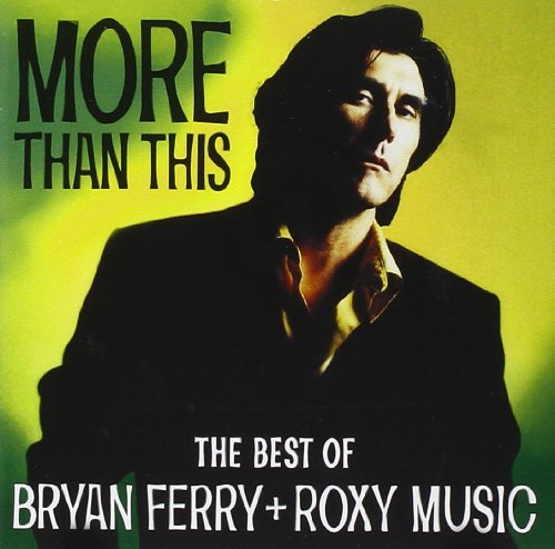 Bryan Ferry - More Than This: The Best Of Bryan Ferry & Roxy Music - Zortam Music
