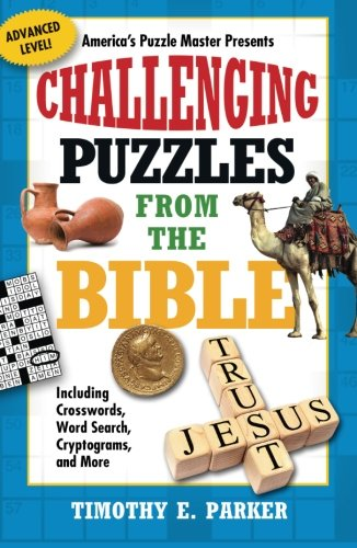 Challenging Puzzles from the Bible: Including Crosswords, Word Search, Cryptograms, And More