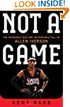 Not a Game: The Incredible Rise and U...
