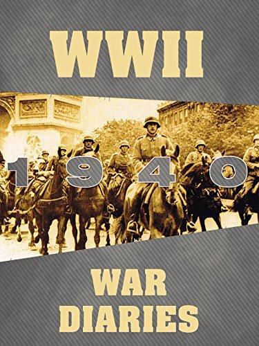 WWII War Diaries: 1940