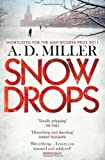 Snowdrops by A. D. Miller (2011) A. D. Miller