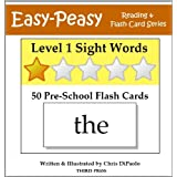 Level 1 Sight Words: 50 Pre-School Flash Cards (Easy-Peasy Reading & Flash Card Series) ~ Chris DiPaolo