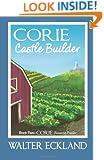 Corie Castle Builder: Corie Universe Feeder Book Two