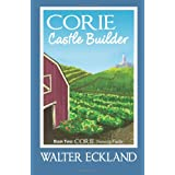 Corie Castle Builder: Corie Universe Feeder Book Two ~ Walter Eckland