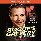 Rogue's Gallery: Blue Eyes Radio/TV von Dee Englebach Gesprochen von: Dick Powell, Ted von Eltz, Lurene Tuttle