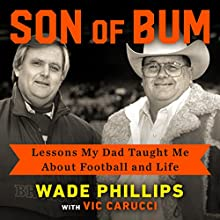 Son of Bum: Lessons My Dad Taught Me About Football and Life Audiobook by Wade Phillips, Vic Carucci Narrated by James Patrick Cronin, Wade Phillips