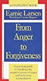img - for From Anger to Forgiveness: A Practical Guide to Breaking the Negative Power of Anger and Achieving Reconciliation book / textbook / text book