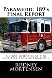 Paramedic 189's Final Report: Unique Memories of a 30 Year Fire Captain/Paramedic (English Edition)