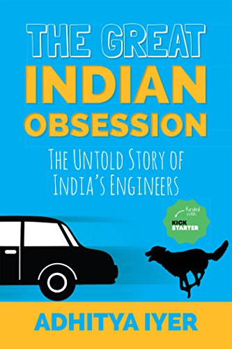The Great Indian Obsession, by Adhitya Iyer
